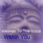 Awaken to the Voice Within You