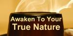 Awaken to Your True Nature
