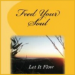 Feed You Soul - Poetry by Flo Bowen