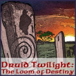 Druid Twilight- The Loom Of Destiny - Gerry Starnes