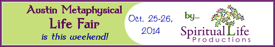 Austin Metaphysical Life Fair - October 2014 - Spiritual Life Productions