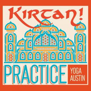 Kirtan - Practice Yoga Austin - Texas