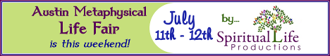 Austin Metaphysical Life Fair July 2015 is this week!