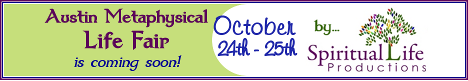 Austin Metaphysical Life Fair October 2015 is this week!