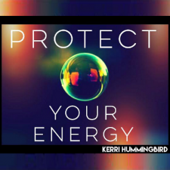 Kerri Hummingbird - Protect Your Energy Workshop - Austin
