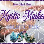 Mystic Market Holistic Fair - San Antonio Texas