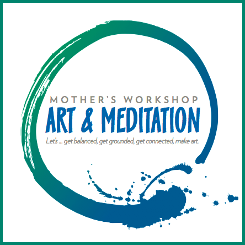 Mother's Workshop - Art and Meditation - Austin Texas