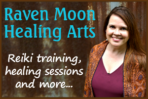 Raven Moon Healing Arts - Melissa Kleen - Reiki Training - Healing Sessions - More - Austin Wimberley Texas