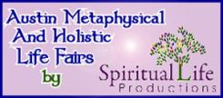 Austin Metaphysical And Holistic Life Fairs - Spiritual Life Productions