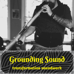 Grounding Sound Transformative Work - Duff Stoneson - Austin Texas