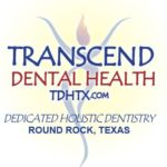 Transcend Dental Health - Biological and Holistic Dentistry - Dr. Matthew Carpenter - Austin and Round Rock Texas