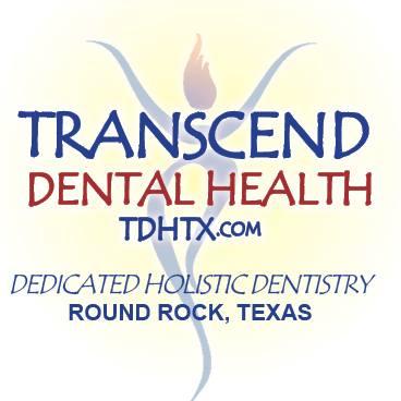 Transcend Dental Health - Biological and Holistic Dentistry - Dr. Matthew Carpenter - Austin and Round Rock Texas