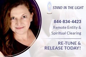 Stand In The Light - Remote Entity and Spiritual Cleansing - Cindy Hallett - Retune and Release Today - Austin Texas
