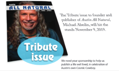 Tribute Issue for Michael Abedin - Austin All Natural -sponsorship thumbnail