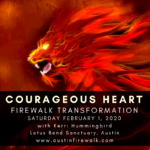 Kerri Hummingbird - Courageous Heart Firewalk Transformation - February 2020 - Austin Texas