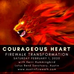 Kerri Hummingbird - Courageous Heart Firewalk Transformation - February 2020 - Austin Texas