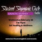 Starseed Shamanic Circle Austin - February 26, 2020