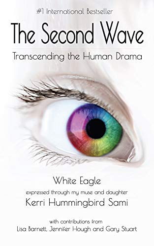 The Second Wave - Transcending The Human Drama - Kerri Hummingbird Sami - Austin Texas Author