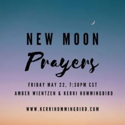New Moon Prayers - Kerri Hummingbird