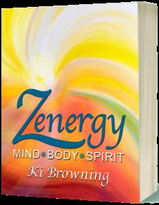 Book - Zenergy Mind-Body-Spirit - Ki Browning - Austin Texas Author