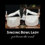 Singing Bowl Lady