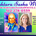 Tidbits from the Masters and Knowledge from the Universe - Ashtara Sasha White