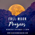 Full Moon Prayers Ceremony -Sept 2nd - Kerri Hummingbird