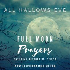 All Hallows Eve Full Moon Ceremony - Kerri Hummingbird